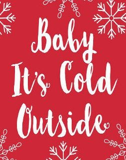 Baby It S Cold Outside Single And Happy Singles Awareness Day Happy Singles Awareness Day
