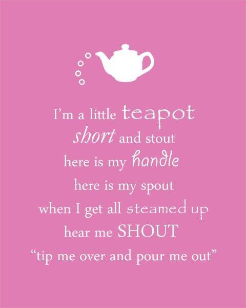 I'm A Little Teapot. Nursery Rhyme, Color Options 8 X 10