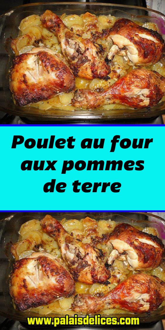 Poulet Roti Au Four Pomme De Terre Poulet Au Four Aux Pommes De Terre En 2020 Recettes De Cuisine Poulet Au Four Recette