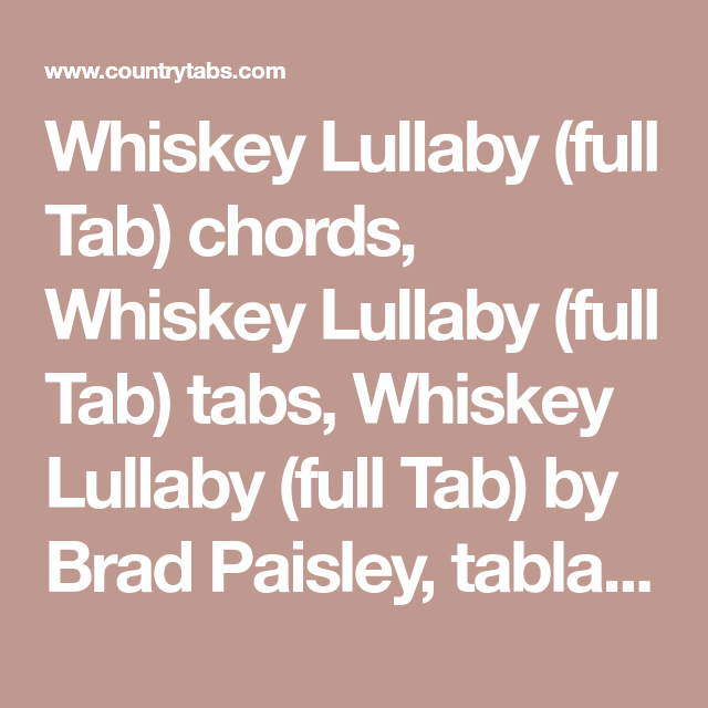 Whiskey Lullaby (full Tab) chords, Whiskey Lullaby (full Tab) tabs ...
