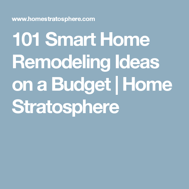 100 Smart Home Remodeling Ideas On A Budget Remodel Home Remodeling Smart Home