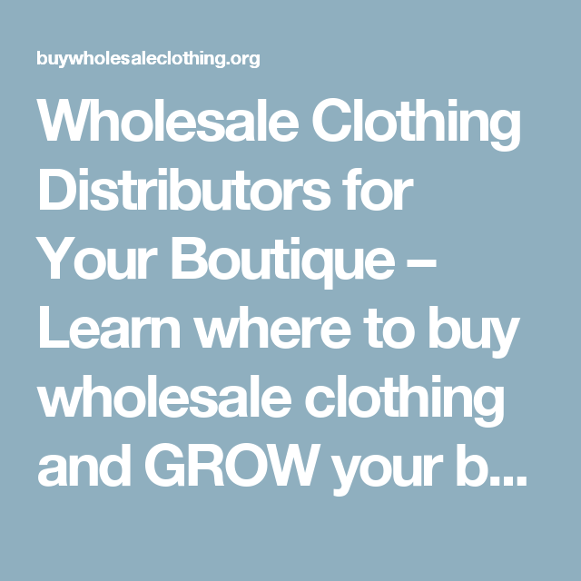 b3b9d98e17ef7 Wholesale Clothing Distributors for Your Boutique – Learn where to buy wholesale  clothing and GROW your boutique!
