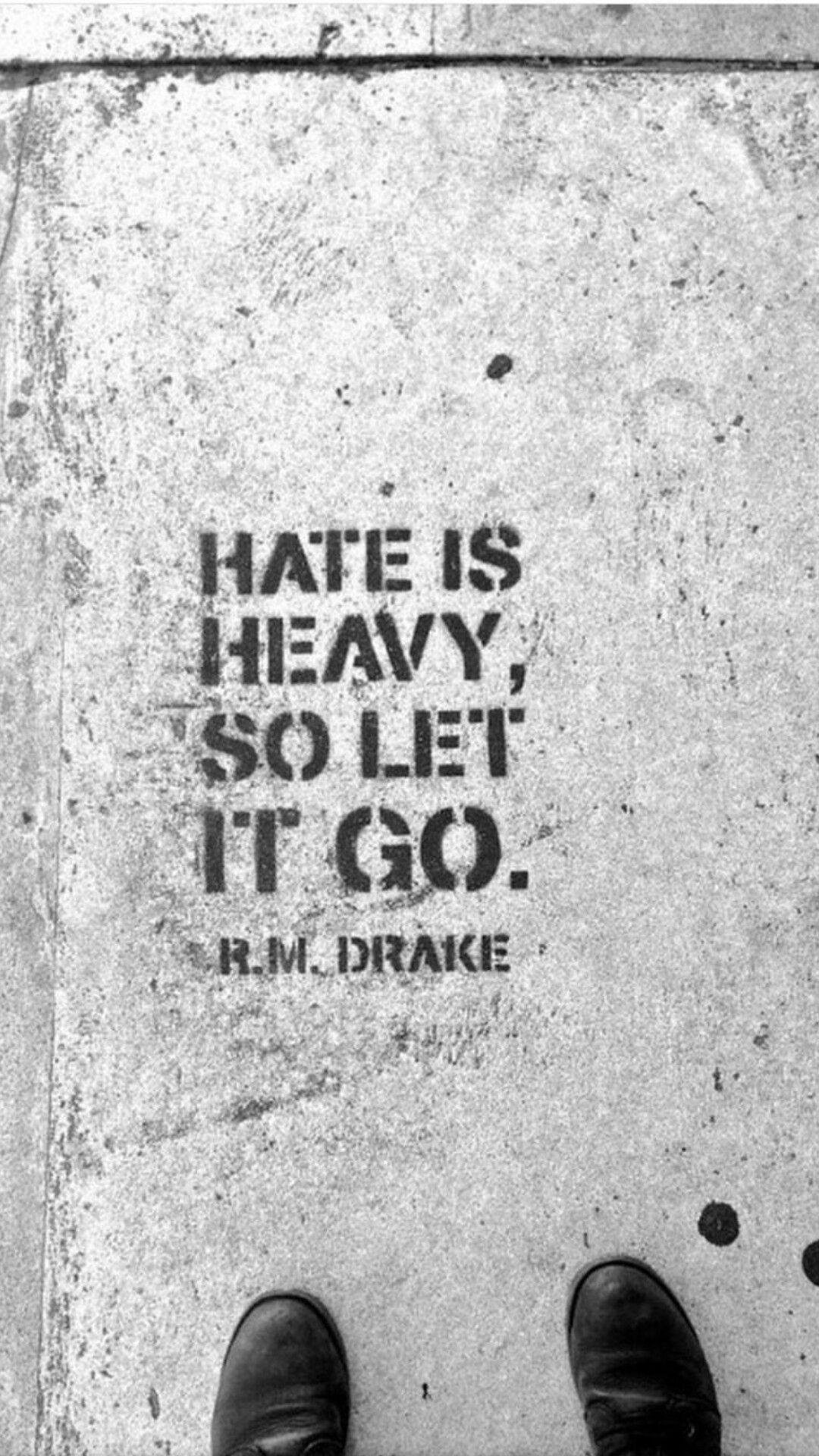 Hate Is Heavy So Let It Go Rm Drake Rm Drake Rm Drake Drake