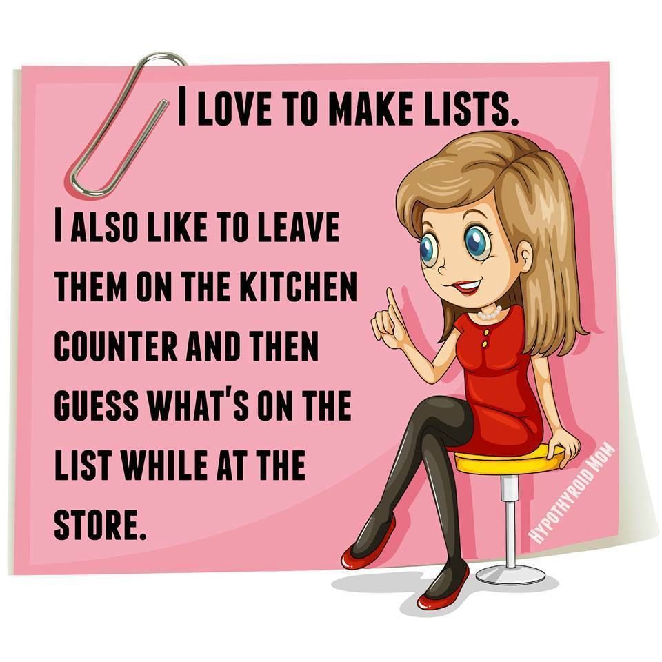 I Love To Make Lists Then Leave Them In The Table While I Shop Funny Quotes Mom Humor Shopping Humor