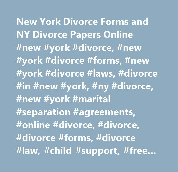 New York Divorce Forms and NY Divorce Papers Online #new #york - free divorce forms papers