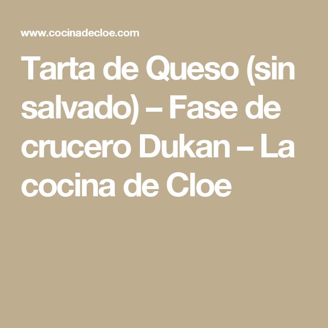 Tarta de Queso (sin salvado) – Fase de crucero Dukan – La cocina de Cloe