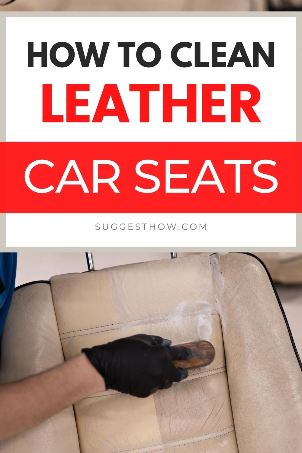 How to Clean Leather Car Seats in 5 Simple Steps in 2020