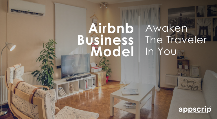 Airbnb Business Model Awaken The Traveler In You