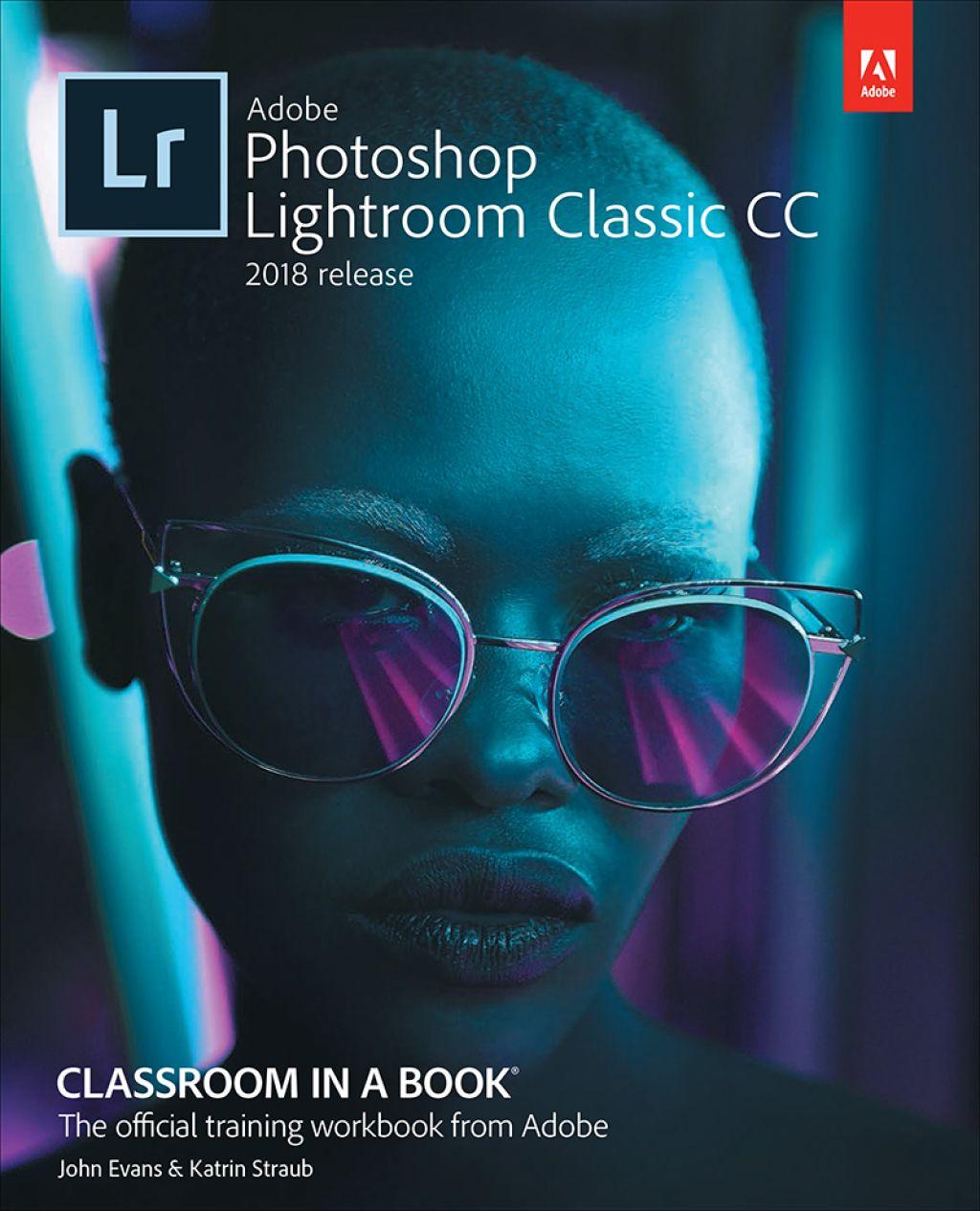 Adobe Photoshop Lightroom Classic Cc Classroom In A Book 2018
