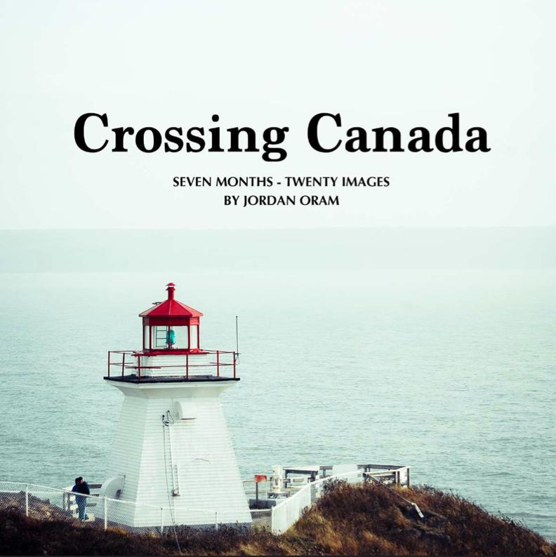 Crossing Canada: Seven Months - Twenty Images