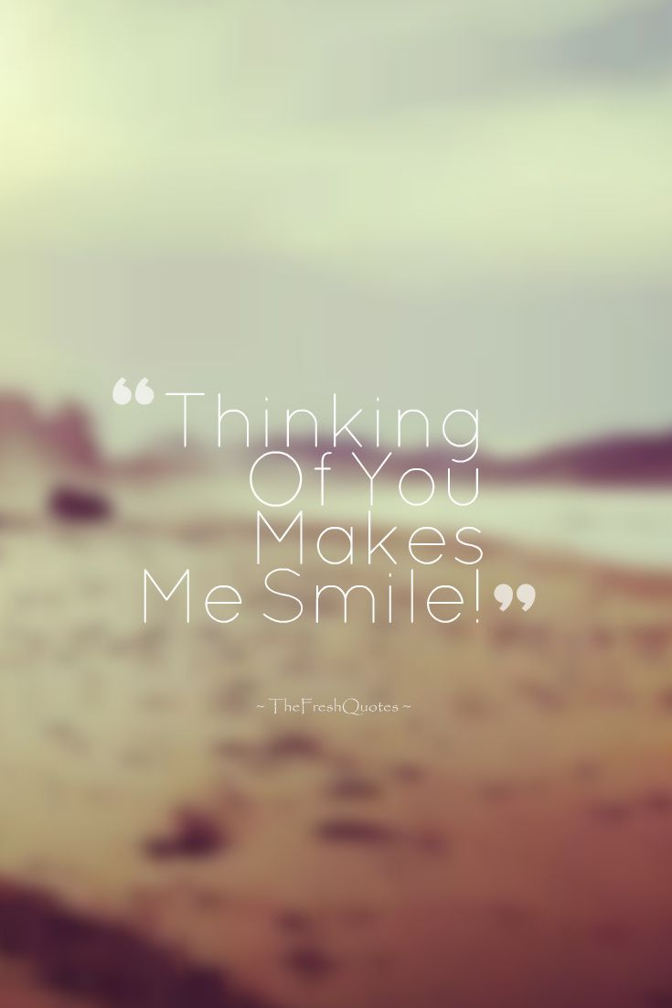 72 Beautiful Inspiring Smile Quotes Thefreshquotes Thinking Of