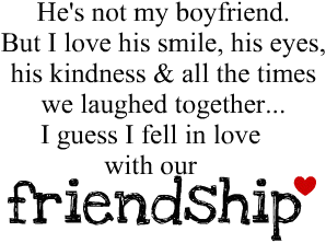 Thats How I Feel With My Best Guy Friend But Instead Of A Friendship