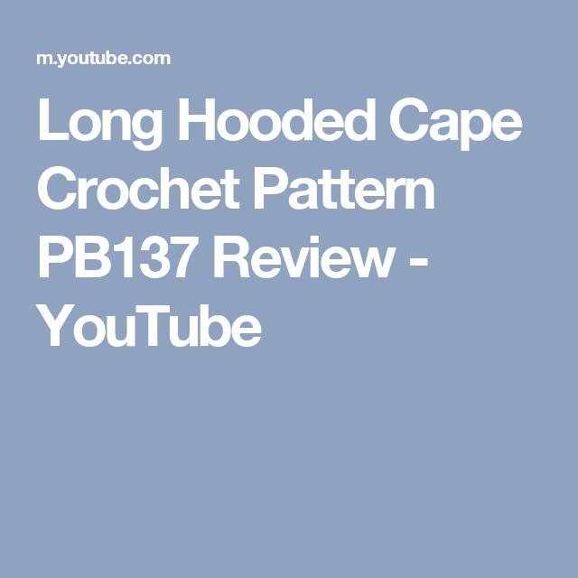 Long Hooded Cape Crochet Pattern PB137 Review - YouTube ...