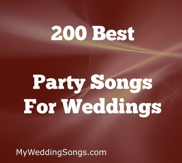 200 Best Party Songs For Wedding Dancing My Wedding Song Best Party Songs Wedding Songs Reception Jazz Songs