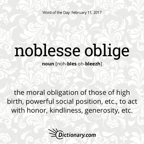 Dictionary com's Word of the Day - noblesse oblige - the