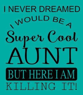 Short Sleeve Super Cool Aunt Tee | Aunt quotes, Auntie ...