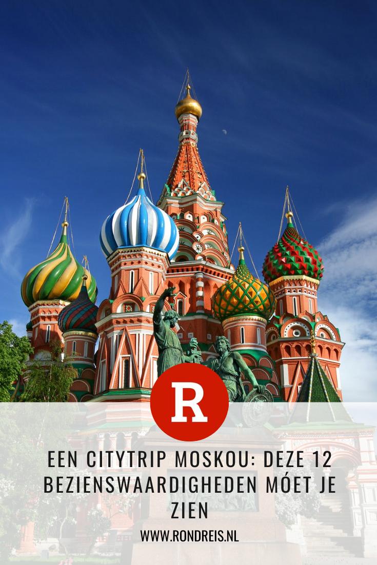 Een Citytrip Moskou Deze 12 Bezienswaardigheden Moet Je Zien In 2020 Bezienswaardigheden Moskou Travel