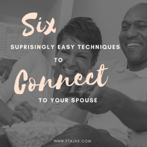 Six Surprisingly Easy Techniques to Connect to Your Spouse ...