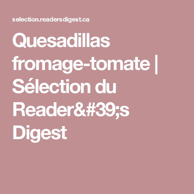Quesadillas fromage-tomate | Sélection du Reader's Digest