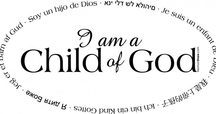 I Am A Child Of God In Several Different Languages God Lds Quotes Words