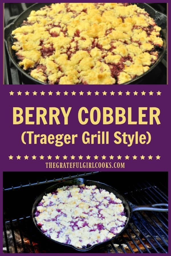 Make an incredibly delicious berry cobbler Traeger grill style, by cooking this dessert, with blackberries, blueberries and raspberries on a BBQ (or in oven)! via @gratefuljb #smoker #grilleddesserts