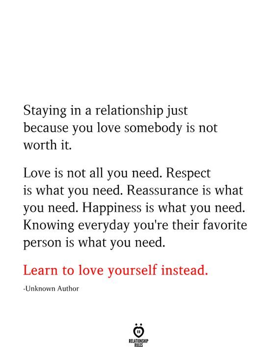Staying In A Relationship Just Because You Love Somebody Is Not Worth It In 2020 Inspirerende Citaten Levenscitaten Gedachten