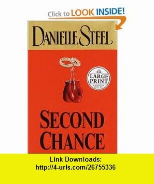 Second Chance (9780739443620) Danielle Steel , ISBN-10: 0739443623  , ISBN-13: 978-0739443620 , ASIN: 0375433678 , tutorials , pdf , ebook , torrent , downloads , rapidshare , filesonic , hotfile , megaupload , fileserve