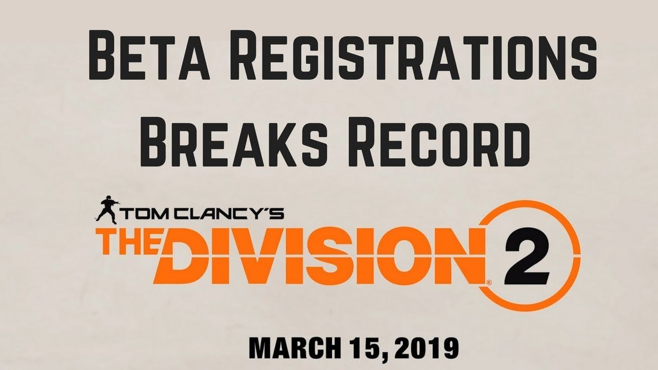 The Division 2 Beta Registrations Breaks Record for Ubisoft! | Tom