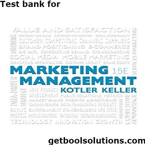 test bank for marketing management 15th edition by keller kotler