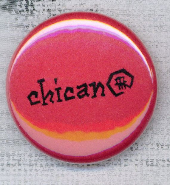 Chican 1 inch button or magnet Chicana Chicano by Lunamotion