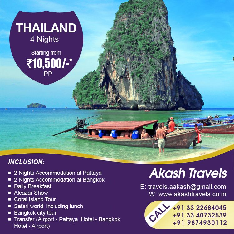 THAILAND(4 Nights / 5 Days) Beach & Shopping Tour Package starting from INR 10,500/-* Per Person For booking call @ +91 9874930112 or Email us at travels.aakash@gmail.com