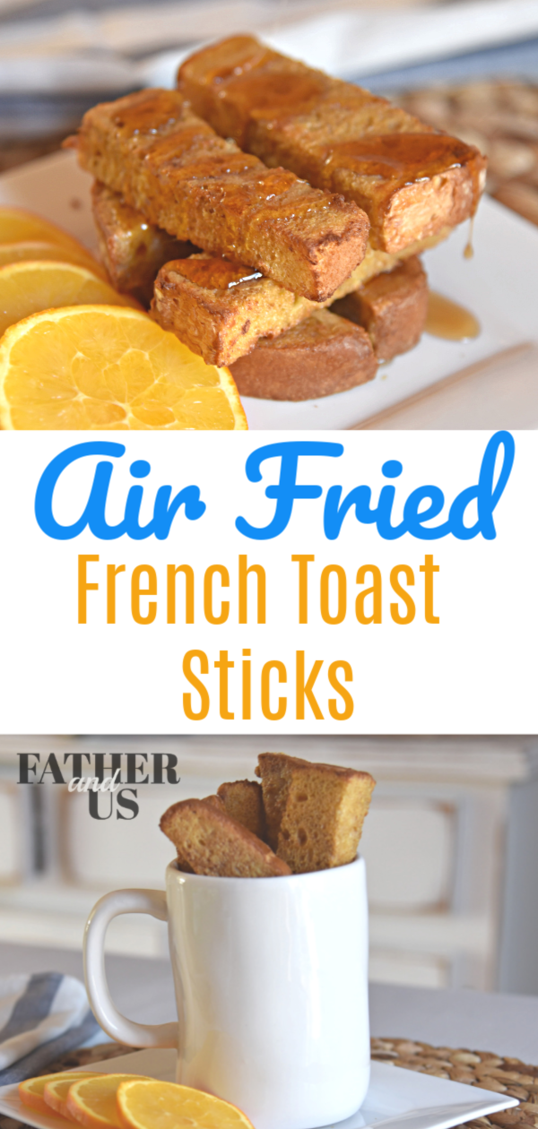 Easy Air Fryer French Toast Sticks Recipe Father and Us