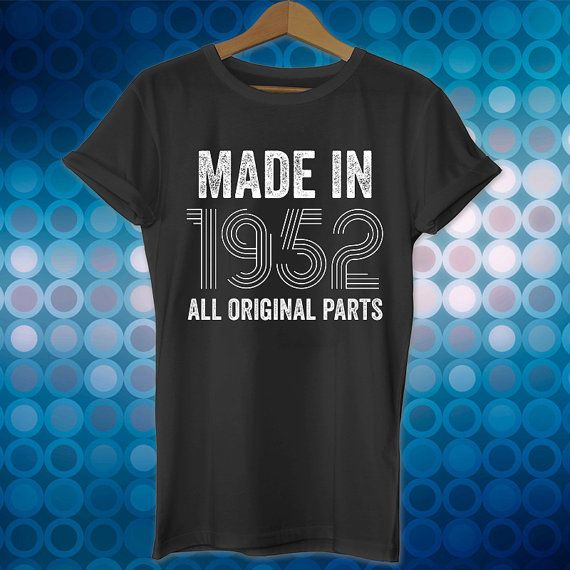 64th Birthday Gift Made In 1952 Shirt 64 Years Old Present Party Ideas Unisex Men Women