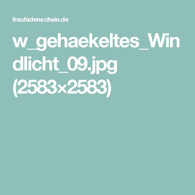 w_gehaekeltes_Windlicht_09.jpg (2583×2583)