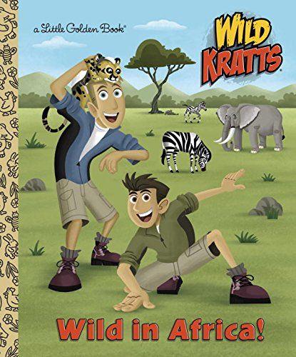 Wild in Africa! (Wild Kratts) (Little Golden Book) by Chris Kratt ...