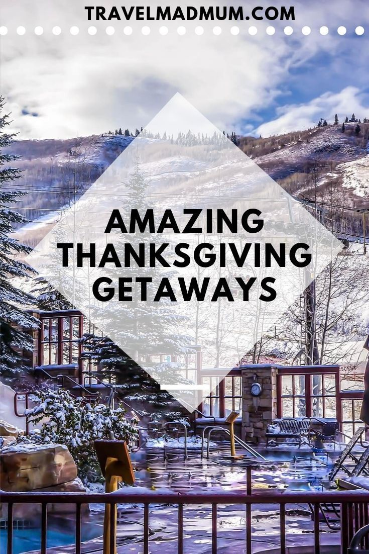 The Most Amazing Thanksgiving Getaways for Families