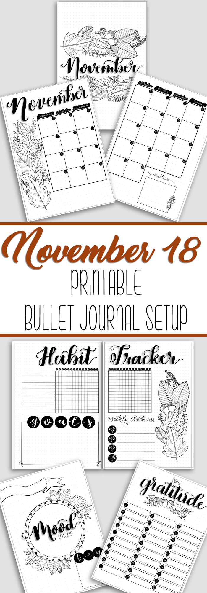 November 18 Bullet Journal Printable Pack #novemberbulletjournalcover Snag this November 2018 Printable Bullet Journal Setup complete with cover page, calendar, habit tracker, gratitude log, and mood tracker. #novemberbulletjournalcover