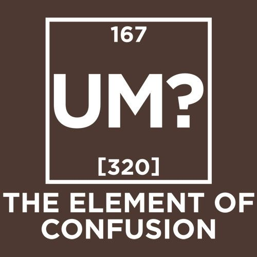 Um the element of confusion t shirt white ink tshirts element um t shirt periodic table urtaz Image collections