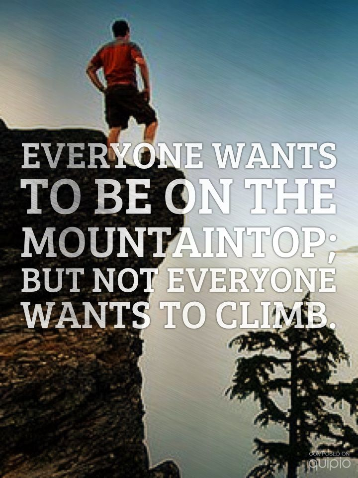 Be willing to climb