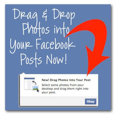 NEW IN FACEBOOK: #Facebook now allows users to drag and drop images from their desktop into a post. It just keeps getting easier to build curiosity! 4-1-13