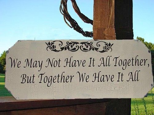 We May Not Have It All Together, But Together We Have It