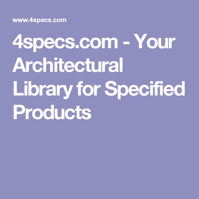 4specs com your architectural library for specified products architecture library business articles pinterest