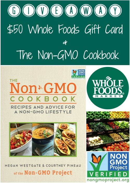 Non Gmo Cookbook Whole Foods Giveaway Whole Food Recipes Food Giveaways Whole Food Diet