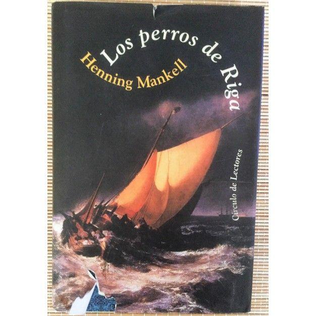 Los Perros Del Riga Henning Mankell Comprar Y Vender Libros Sin Clasificar De Colección Libros Riga Libros Antiguos