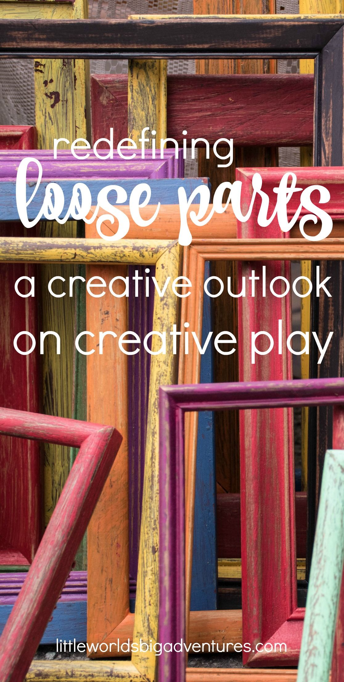 Redefining Loose Parts: a creative outlook on creative play. | Litte Worlds Big Adventures #looseparts #creative #creativity #preschool #parenting #homeschool