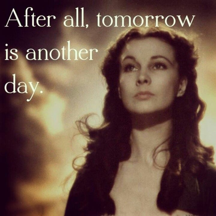 After Alltomorrow Is Another Day Quotes And Sayings In 2019