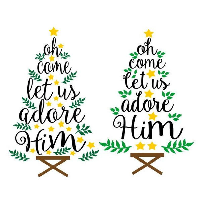 Oh Come Let Us Adore Him Christmas Tree Cuttable Design Svg Png Dxf Eps Designs Cameo File Silhouette Christmas Svg Card Sayings Christmas Clipart