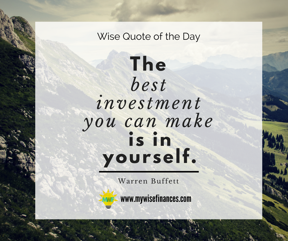 Investing in yourself, means taking on the importance of ...