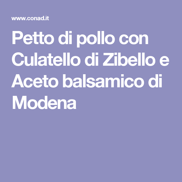 Petto di pollo con Culatello di Zibello e Aceto balsamico di Modena