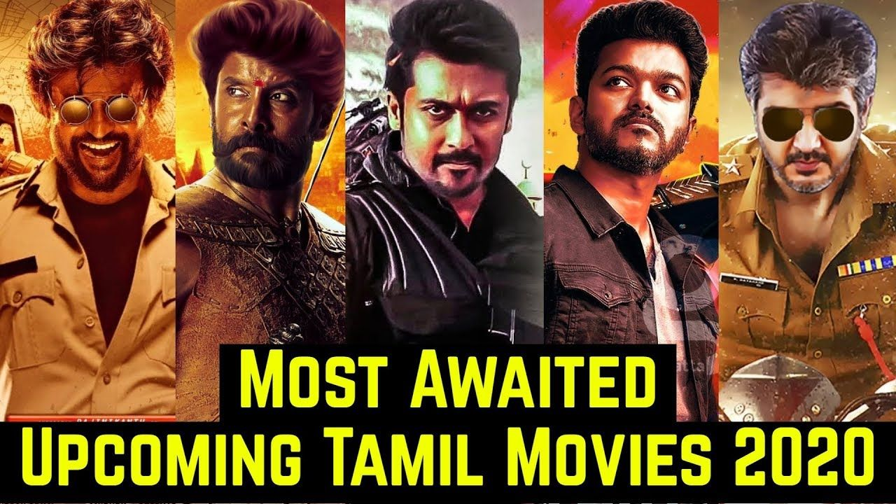 15 Most Awaited Upcoming Tamil Movies List 2020 Rajinikanth Vijay Aj Tamil Movies Upcoming Movies 2020 Movie List